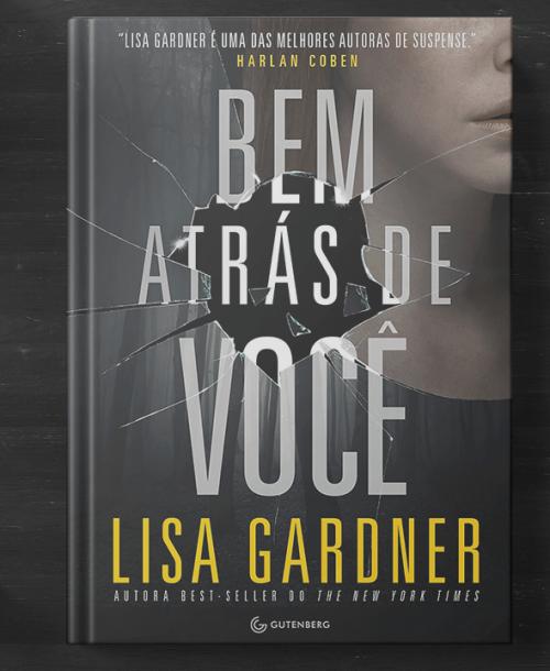 Bem Atrás de Você  – Lisa Gardner