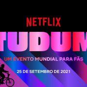 NETFLIX | TUDUM, seu evento mundial para fãs, acontece amanhã (25)